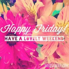 Happy Friday Have A Lovely Weekend weekend friday happy friday tgif friday quotes weekend quotes friday quote funny friday quotes Happy Friday Quotes, Good Day Quotes, Good Morning Quotes, Daily Quotes, Morning Memes, Morning Pics, Night Quotes, Life Quotes, Friday Weekend