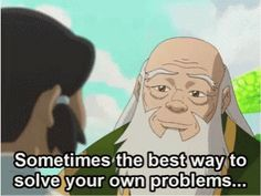 Avatar: The Last Airbender / The Legend of Korra Awesome quote from Uncle Iroh:) Avatar Airbender, Avatar Aang, Team Avatar, Iroh Quotes, Avatar Quotes, Geeks, Sneak Attack, Fire Nation, Fandoms