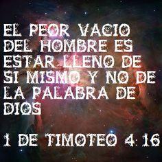 el peor error del ser humano es estar lleno de si mismo basado en 1 de timoteo 4:16 anonimo