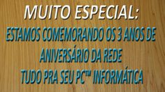 MUITO ESPECIAL - COMEMORAÇÃO DOS 3 ANOS DE ANIVERSÁRIO DO TUDO PRA SEU P...