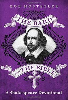 The Bard and the Bible: A Shakespeare Devotional by Bob H...