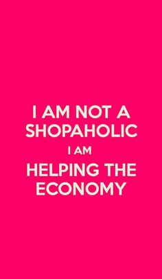 I think I'm just a shopaholic(; Girly Quotes, Cute Quotes, Funny Quotes, Sign Quotes, Wisdom Quotes, Funny Pix, Funny Stuff, Hilarious, Random Stuff