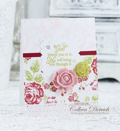 He will bring you through it | Dietrich Designs - faith / encouragement handmade card using Inspired By Stamping sentiment, resin roses from Anna Griffin, patterned rose paper from Stampin' Up!