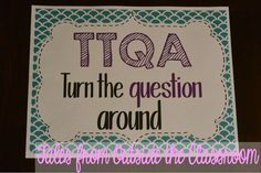 TTQA- A strategy for helping kids learn to restate the question in their answer.