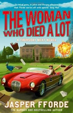 The Woman Who Died a Lot by Jasper Fforde