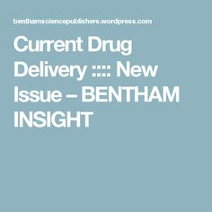 Current Drug Delivery :::: New Issue – BENTHAM INSIGHT