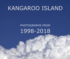 80 photographs from places, moments and scenery around Kangaroo Island. All photographs shot by Stephen Mitchell between 1998 and 2018