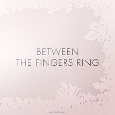 """Between the Fingers Ring: """"Testimony to the Maison's inventiveness, Between the Finger™ Rings renew the art of adorning the hand."""" """"An exercise in style"""" book by Van Cleef & Arpels & Gallimard. #AnExerciseinStyle"""