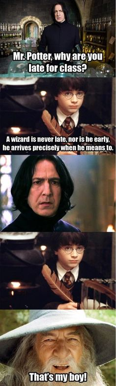 never late. Lotr and Harry Potter. =D
