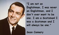 Wisdom Quotes, Life Quotes, Famous Quotes About Life, Scottish Actors, Motivational Speeches, Sean Connery, Got Him, Best Actor, James Bond