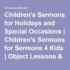 Children's Sermons for Holidays and Special Occasions | Children's Sermons for… Sermons 4 Kids, Childrens Sermons, Bible Stories For Kids, Bible Study For Kids, Youth Bible Lessons, Bible Object Lessons, Christmas Sunday School Lessons, Kids Church, Church Ideas
