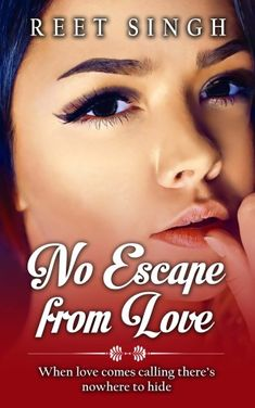 Cover Reveal of Reet Singh's new book 'No Escape From Love' Unexpected Love, Writing Software, Romance Novels, The Book, New Books, The Cure, How To Become, Thoughts, Cover