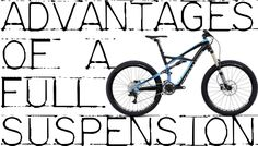 Advantages of A Full Suspension Mountain Bike