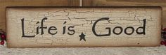 """HP wood """"Life is Good"""" sign crackled star primitive farmhouse country"""