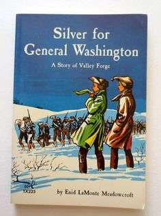 Silver for General Washington: A Story of Valley Forge by Enid LaMonte Meadowcroft. Published by Scholastic. A little reading wear but looks great. Valley Forge, American Independence, Freedom Of Speech, American Revolution, Washington, Fiction, Childhood, Baseball Cards, Esl