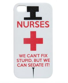 Nurses We Can't Fix Stupid But We Can Sedate ItGreat case for all types of Nurses, ER, RN, LPN, OB/GYN, etc. Funny Nurse / Medical Design Available in compatibl