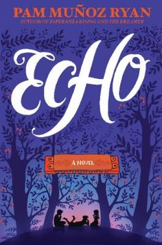 <2015 pin> Echo by Pam Munoz Ryan. SUMMARY: Lost in the Black Forest, Otto meets three mysterious sisters and finds himself entwined in a prophecy, a promise, and a harmonica--and decades later three children, Friedrich in Germany, Mike in Pennsylvania, and Ivy in California find themselves caught up in the same thread of destiny in the darkest days of the twentieth century, struggling to keep their families intact, and tied together by the music of the same harmonica.