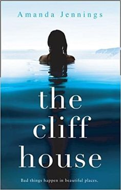 The Cliff House: The new emotional family drama from Amanda Jennings packed with suspense and secrets, for fans of dazzling literary thrillers Books To Read, My Books, Cliff House, Best Book Covers, Thriller Books, Film Music Books, Book Cover Design, Fiction Books, Book Publishing