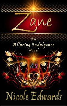 Zane (Alluring Indulgence, #2) http://amzn.to/13HDop8