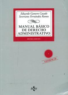 Manual básico de derecho administrativo / Eduardo Gamero Casado, Severiano Fernández Ramos. - Madrid : Tecnos, 2013. - 10ª ed.