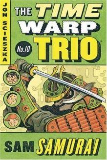 Sam Samurai #10 (Time Warp Trio) , 978-0142400883, Jon Scieszka, Puffin