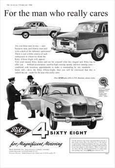 Riley Four Sixty Eight Motor Car Autocar Advert 1960 - cut dat shit out this is da best car ever! Car Posters, Poster Ads, Classic Cars British, British Car, Vintage Cars, Antique Cars, Automobile, Van Car, Car Brochure