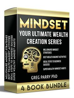 MINDSET: Your Ultimate Wealth Creation Series, 4 Book Bundle    Synopsis : Learn to Develop a Powerful Mindset for Complete Success and Fulfilment Become unstoppable in the face of challenges and obstacles This 4 Book Bundle Contains Book 1: Millionaire Mindset Strategies Book 2: Best Wealth Magnet Activities Book 3: Ideal Steps to Business Success Book 4: Super Wealthy Mindset Habits One of the most important features of our lives is our ability to live up to our full po