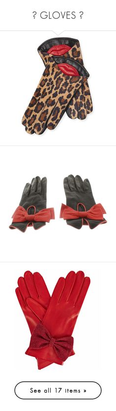 """♡ GLOVES ♡"" by na-ri ❤ liked on Polyvore featuring accessories, gloves, red, leopard print gloves, leopard gloves, maison fabre gloves, maison fabre, red gloves, black and red leather gloves"