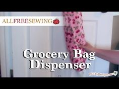 www.allfreesewing.com Bags-and-Purses Grocery-Bag-Dispenser-Tutorial ml 1