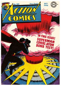 """Action Comics, October 1946: """"In this issue, Superman covers  Atom Bomb Test!"""" Cover by Win Mortimer. Copyright DC Comics."""