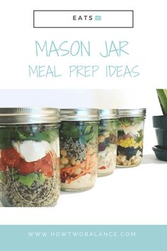 Mason Jar Meal Prep Ideas - So why should you meal prep? It will save your sanity, time and money. Use these recipes to simplify your routine, or follow the basics and create your own!