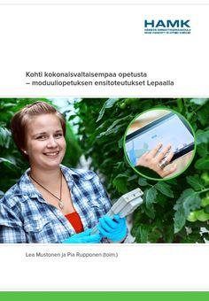 Kohti kokonaisvaltaisempaa opetusta – moduuliopetuksen ensitoteutukset Lepaalla  Lea Mustonen ja Pia Rupponen (toim.) HAMK Publications 2015.