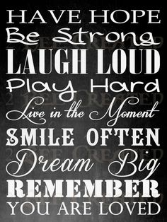 Chalkboard Quote Art Print ~ Mounted on Wood or Framed. Choose your Size! Have Hope Be Strong Laugh Load Play Hard Live in the Moment, Smile Often, Dream Big, Remember You are Loved. by 2BeeCreated