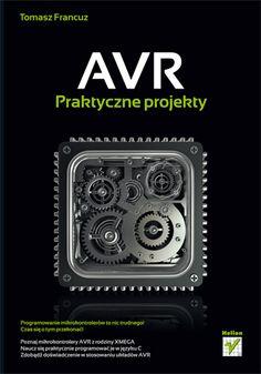 """""""AVR. Praktyczne projekty""""  #helion #IT #elektronika #AVR #mikrokontrolery #ksiazka"""