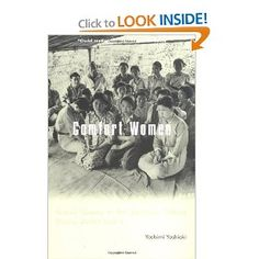 Comfort Women: Sexual Slavery in the Japanese Military During World War II (Yoshimi Yoshiaka) Ww Girl, Sympathy For The Devil, Asia, Military Personnel, Korean Women, World War Ii, My Books, The Past, Japan