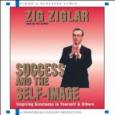 Success and the Self-Image - Zig Ziglar