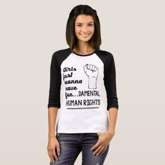 #feminist #tshirts - #Girls Just Wanna Have Fundamental Human Rights! T-Shirt