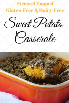 This Gluten Free Streusel Topped Sweet Potato Casserole will soon become a holiday favorite at your house! It is low in fat, filled with the antioxidant, beta-carotene, and rich in vitamins and fiber…not to mention, it tastes great!