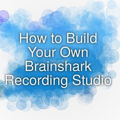How to Build Your Own Brainshark Recording Studio