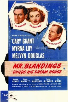Directed by H.C. Potter.  With Cary Grant, Myrna Loy, Melvyn Douglas, Reginald Denny. A man and his wife decide they can afford to have a house in the country built to their specifications. It's a lot more trouble than they think.