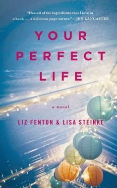 (52)Your Perfect Life by Liz Fenton & Lisa Steinke ~ Charlotte's Web of Books - What would you do if you woke up in your best friend's body? A fun Chick Lit novel for your beach bag!