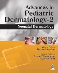Advances in Pediatric Dermatology-2: Neonatal Dermatology
