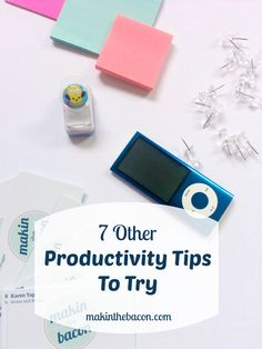 7 OTHER  Tips To Try