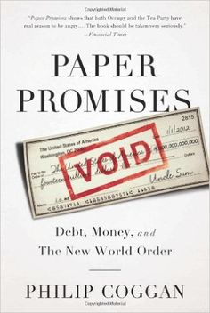 Paper Promises: Debt, Money, and the New World Order: Philip Coggan: 9781610392297: Amazon.com: Books