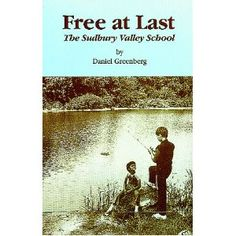 Free at Last: The Sudbury Valley School