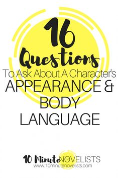 16 Questions About Body Language & Appearance For Your Character
