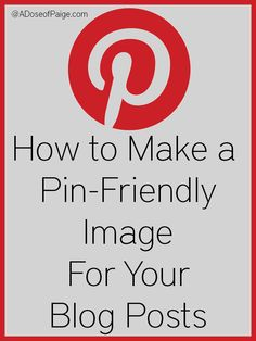 How to Make a Pin Friendly Image for Blog Posts - A Dose of Paige