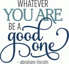 Silhouette Design Store - View Design #76105: whatever you are be a good one phrase