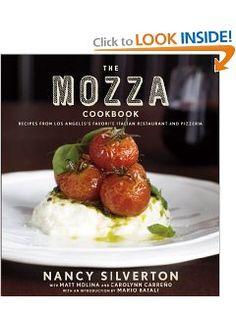 The Mozza Cookbook: Recipes from Los Angeless Favorite Italian Restaurant and Pizzeria: Nancy Silverton, Matt Molina, Carolynn Carreno, Mario Batali: 9780307272843: Amazon.com: Books