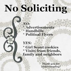 No soliciting sign for your home front door.  Need to make this ASAP and need to change handbills to The Watch Tower!